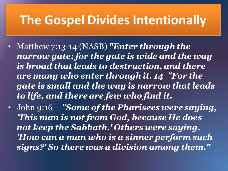 The Gospel Divides Domestically For I came to set a man against his father, and a daughter against her mother, and a daughter-in-law against her mother-in-law.