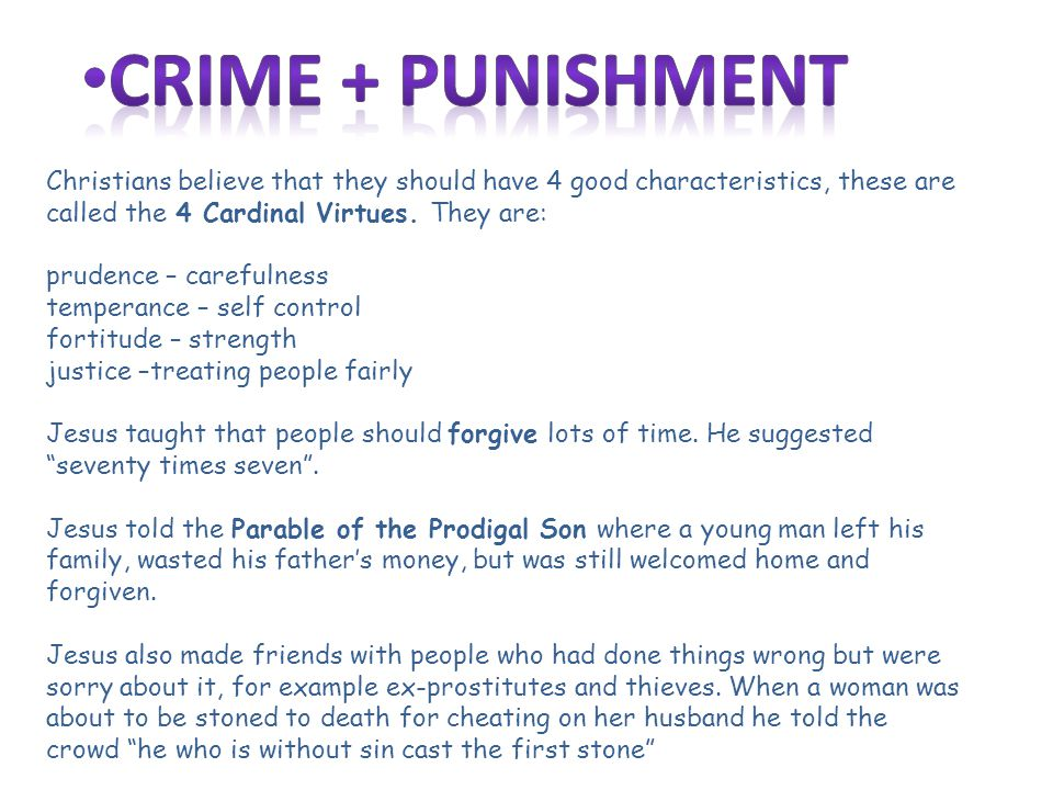 Most Christians accept that there are times when people need to be punished for their crimes.
