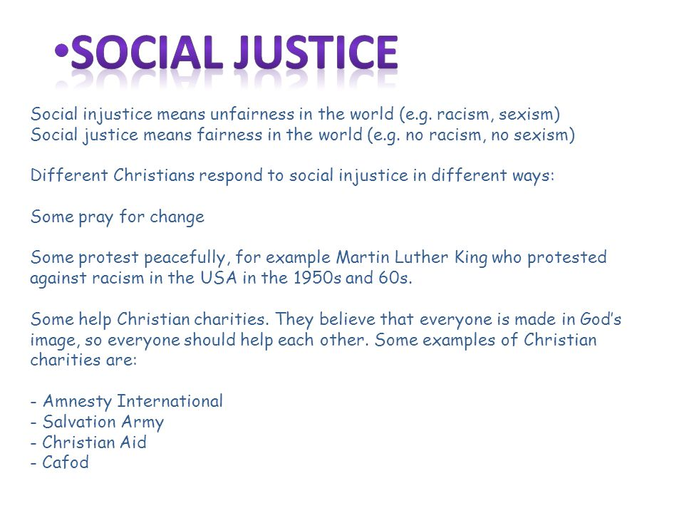 Some Christians think social injustice is so bad that you can fight against it, including using violence.