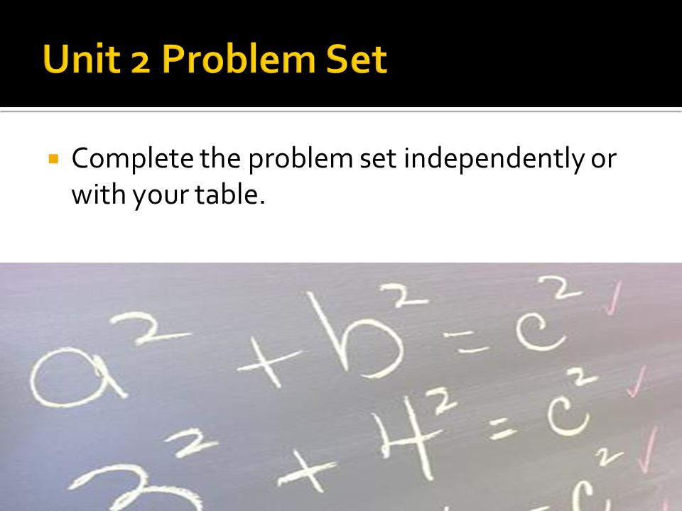  Complete the problem set independently or with your table.