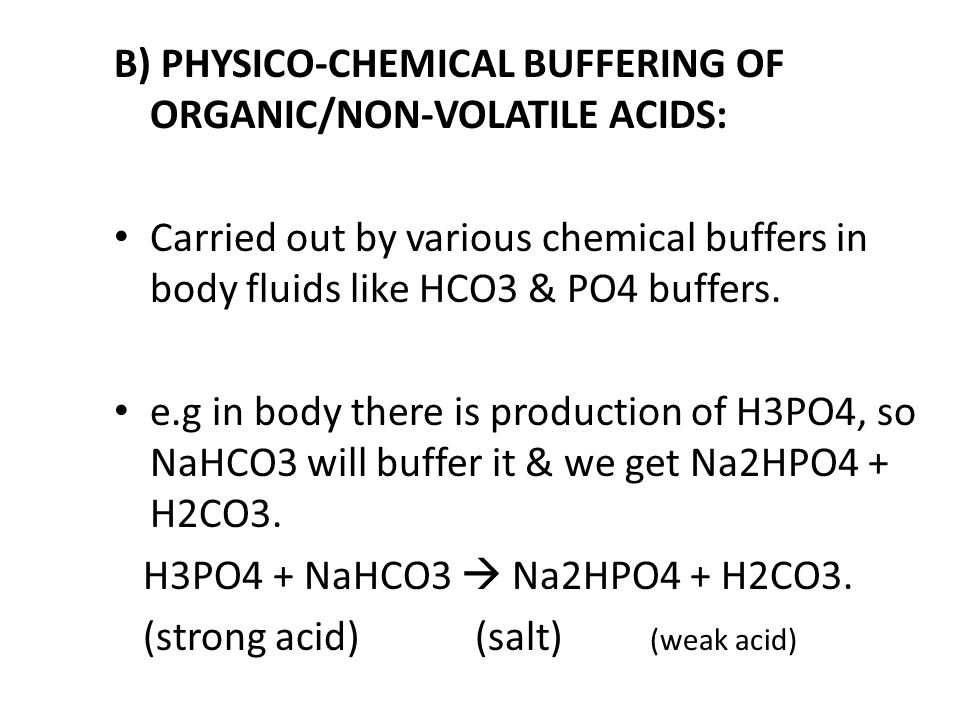 CONCLUSION: In case of volatile acids buffering: Hb & plasma proteins play a role.