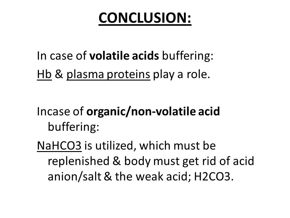 ROLE OF PHYSIOLOGICAL BUFFERING: It is actually to deal with end product of physico-chemical buffering.