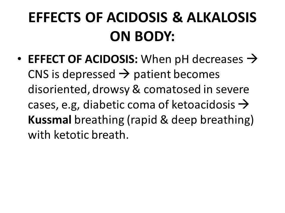EFFECT OF ALKALOSIS: When ionic calcium decreases  hypocalcemia  tetany (hyperexcitability of nerves)  carpopedal & laryngeal spasm, convulsions, paresthesias due to involvement of sensory nerves.