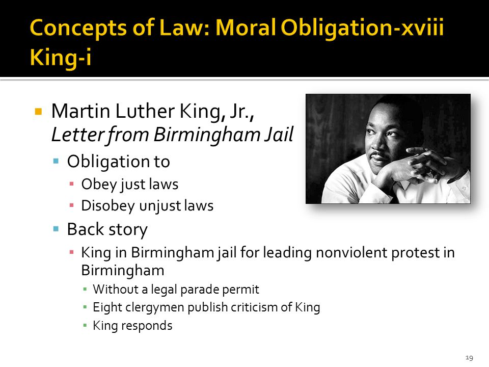  King's basic argument  (i) Injustice anywhere is a threat to justice everywhere.  (ii) People are obliged to fight against injustice— nonviolently ▪ Four steps to any non-violent campaign ▪ Collect facts: Has there been an injustice ▪ Negotiate: If successful no need for next 2 steps ▪ Purify self: 'This isn't about me!' ▪ Take direct action 20