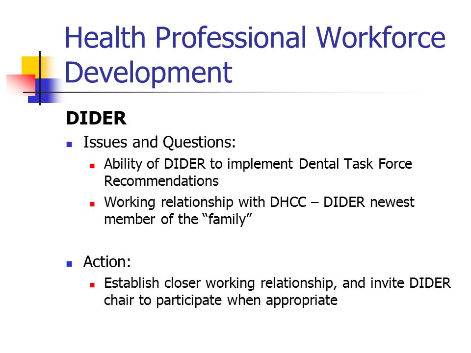 Health Professional Workforce Development Nursing Report and recommendations released Action: Proceed with committee to oversee implementation of recommendations