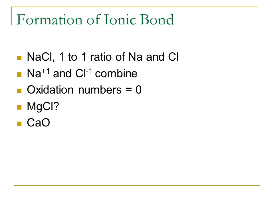 Properties of Ionic Compounds + and – ions in regular pattern Forms crystals EX: salt Crystal lattice forms Strong bonds between them Have ↑ melting point and boiling point If aqueous solution can conduct electricity electrolyte.