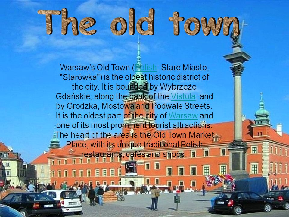 WarsawWarsaw s New Town is a part of the city dating from the 15th century.