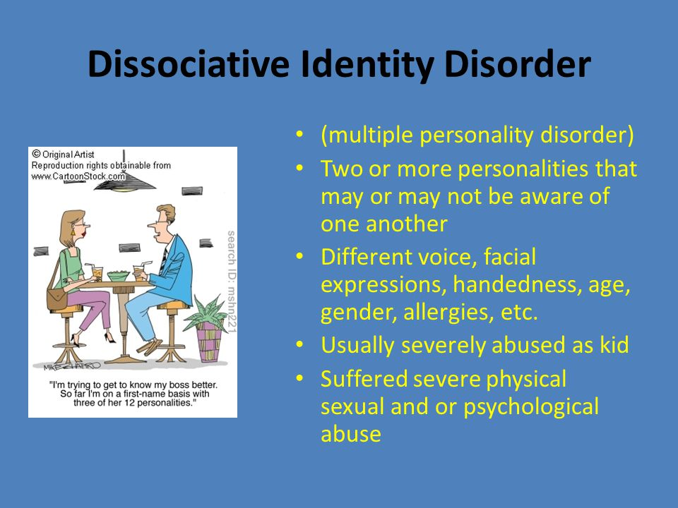 Depersonalization Disorder Feelings of detachment from one's mental processes or body Usually preceded by stressful event Third most common complaint among psychiatric patients