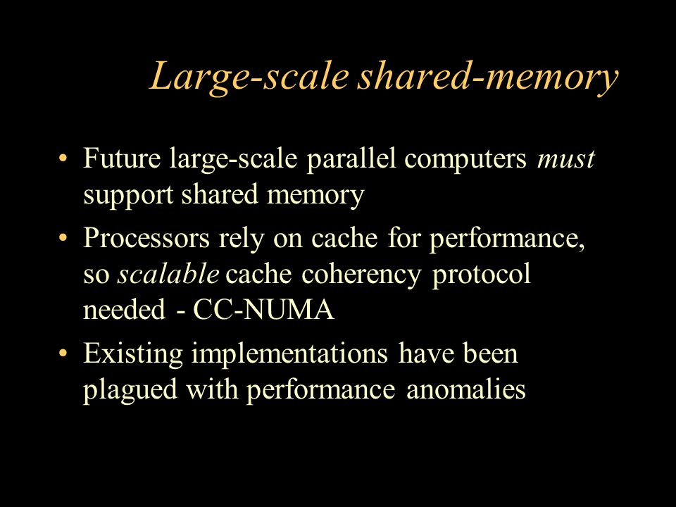 CC-NUMA performance anomalies This talk is about a simple scheme which –fixes various performance anomalies in CC- NUMA machines –without compromising peak performance What performance anomalies.