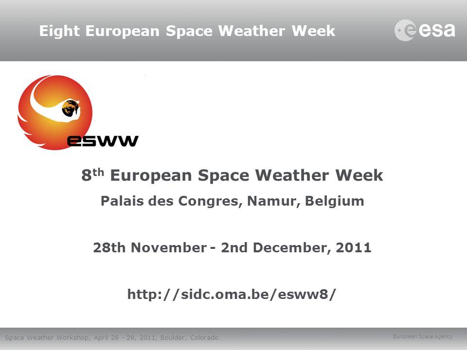 European Space Agency Space Weather Workshop, April 26 - 29, 2011, Boulder, Colorado THANK YOU http://www.esa.int/esaMI/SSA/index.html