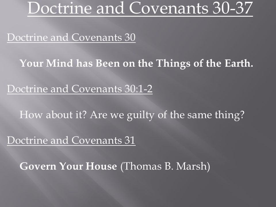 Doctrine and Covenants 31:9, 12 Govern Your House.