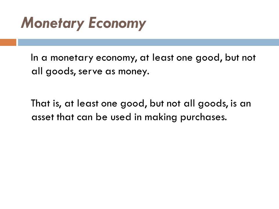 Another Monetary Economy C 1 C 2 C 3 C 4 C 1 E E E E C 2 E E E E C 3 E E E E C 4 E E E E