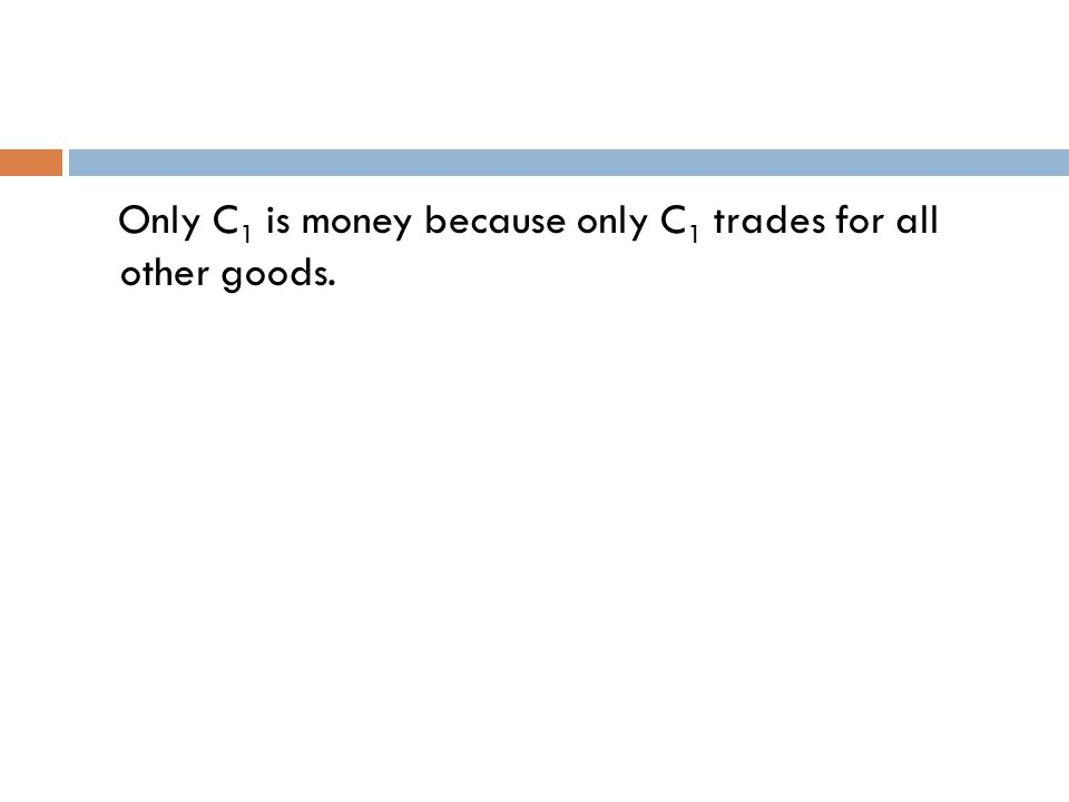 C 3 and C 4 are a barter subset.C 3 and C 4 trade directly for each other.