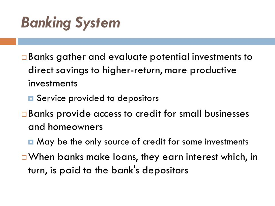 The Banking System  Having bank deposits makes payments easier  Checks  ATMs  Debit card  Checks and debit cards are safer than cash  Banks provide a record of your transactions
