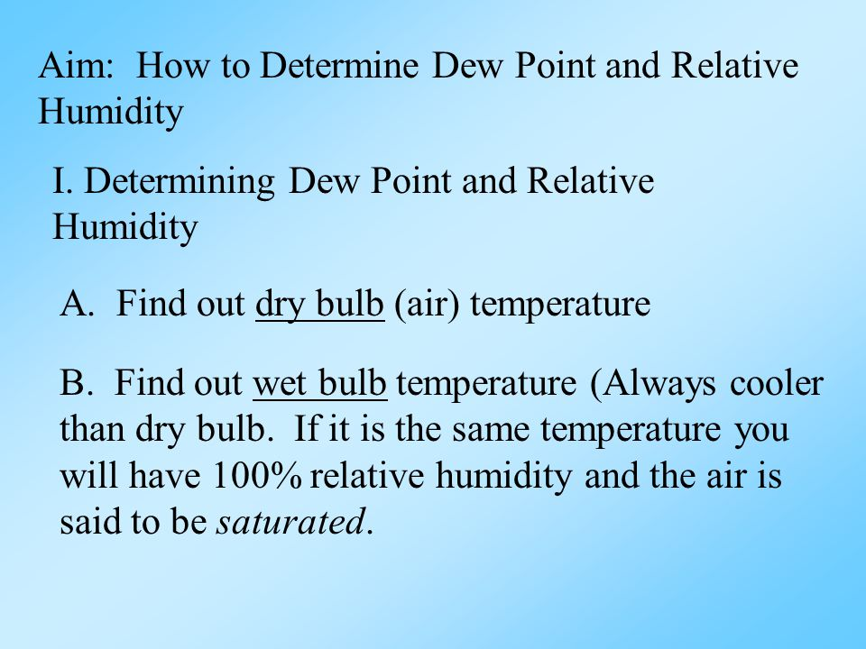 Aim: How to Determine Dew Point and Relative Humidity I.