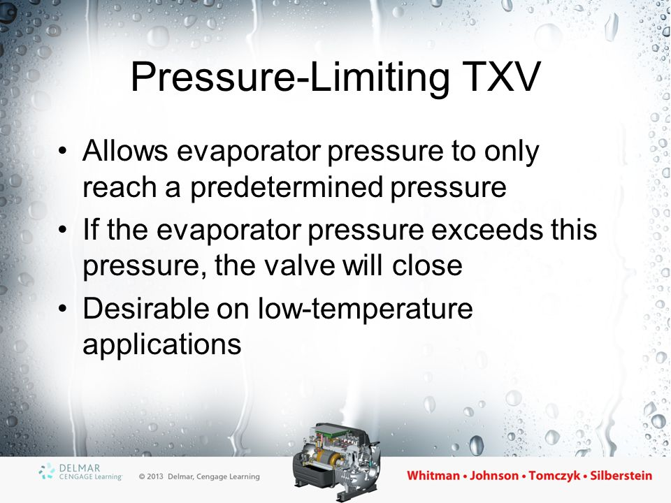 Servicing the TXV Care should be taken that the valve is serviceable and will perform correctly Things to be considered: –Type of fastener (flare, solder, or flange), –Location of valve for service –Expansion valve bulb location Valve has moving parts that are subject to wear