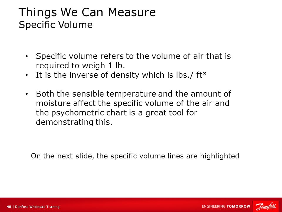 46 | Danfoss Wholesale Training Specific Volume = 13.5 ft³/lb.