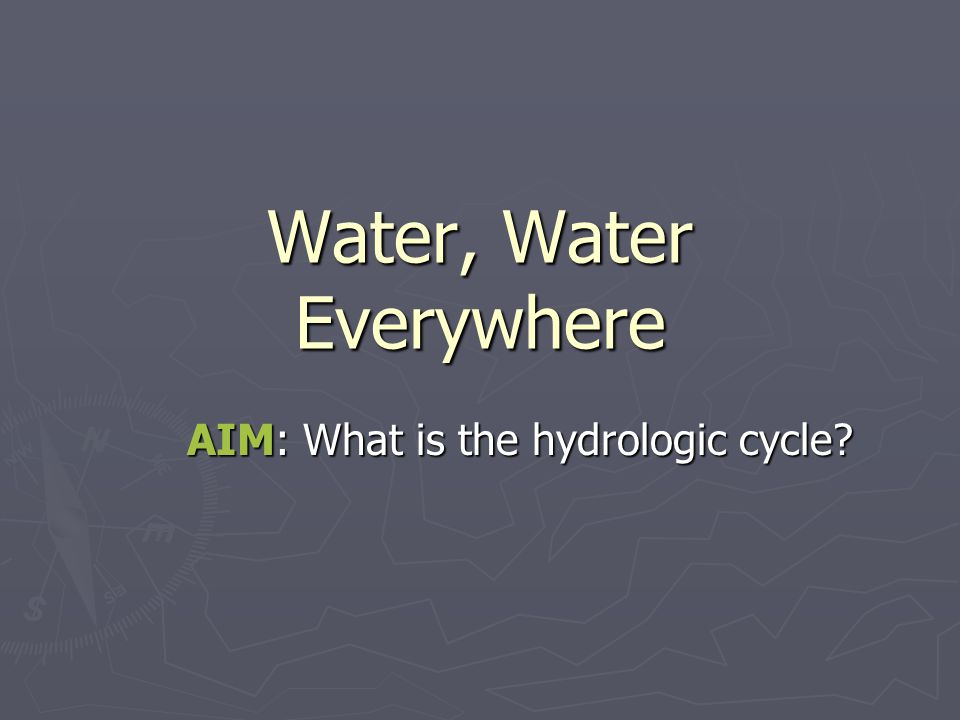 Water Cycle (hydrologic cycle)