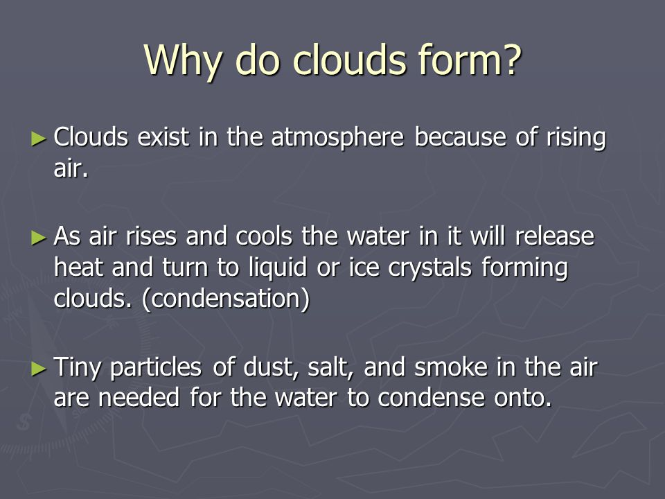 What do clouds do.