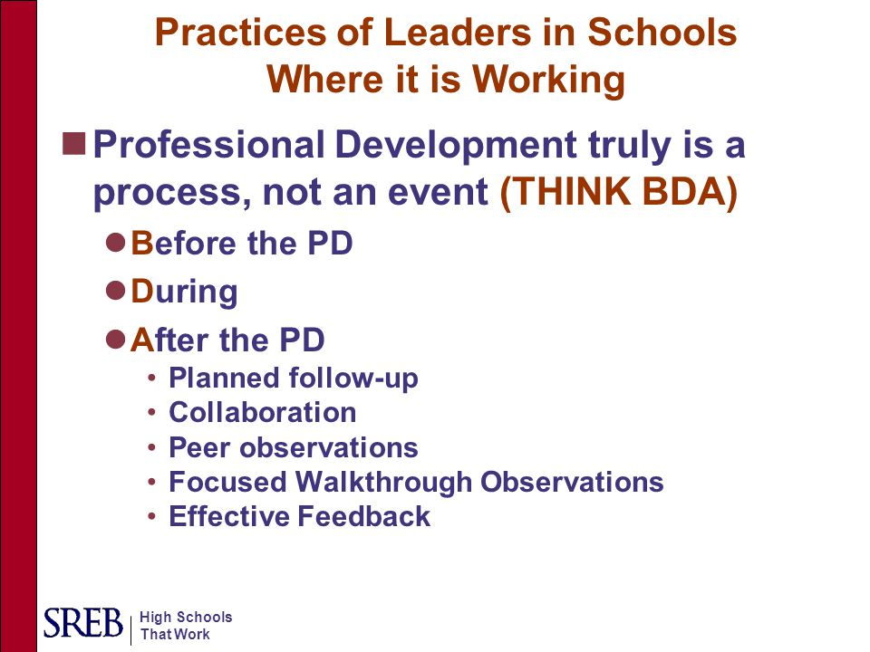 High Schools That Work Before the PD Answer the question why Link to teacher observations People pay attention when something is said that connects with something they desire.