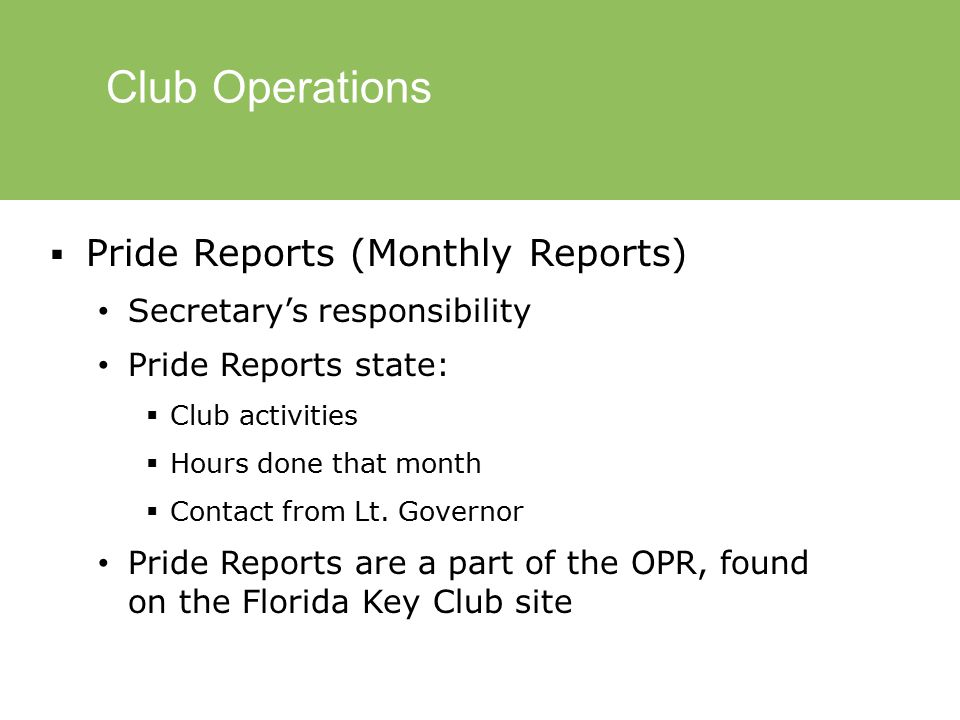 Club Operations  Methods of Communication The Editor has the responsibility of keeping members informed Ways to communicate include: Agendas at meetings Email/Facebook Notes through school Newsletters Phone calls or phone tree Buddy system