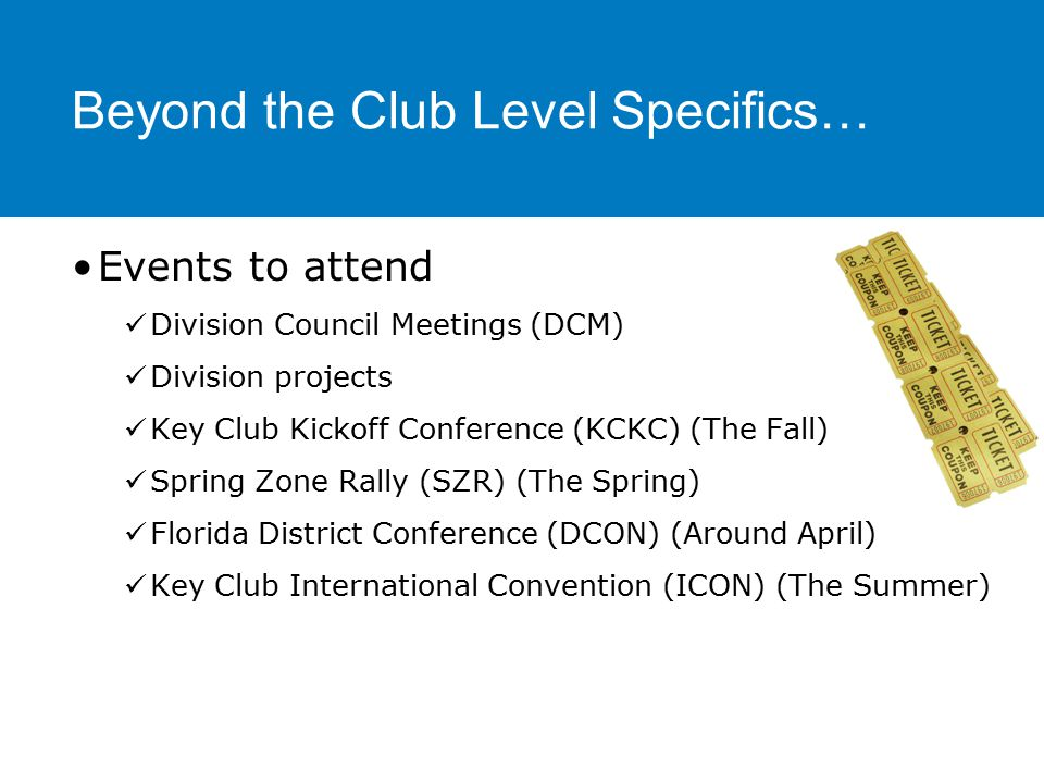 Beyond the Club Level Specifics… Club competitions: District contests District awards District scholarships Kiwanis scholarships International awards International scholarships