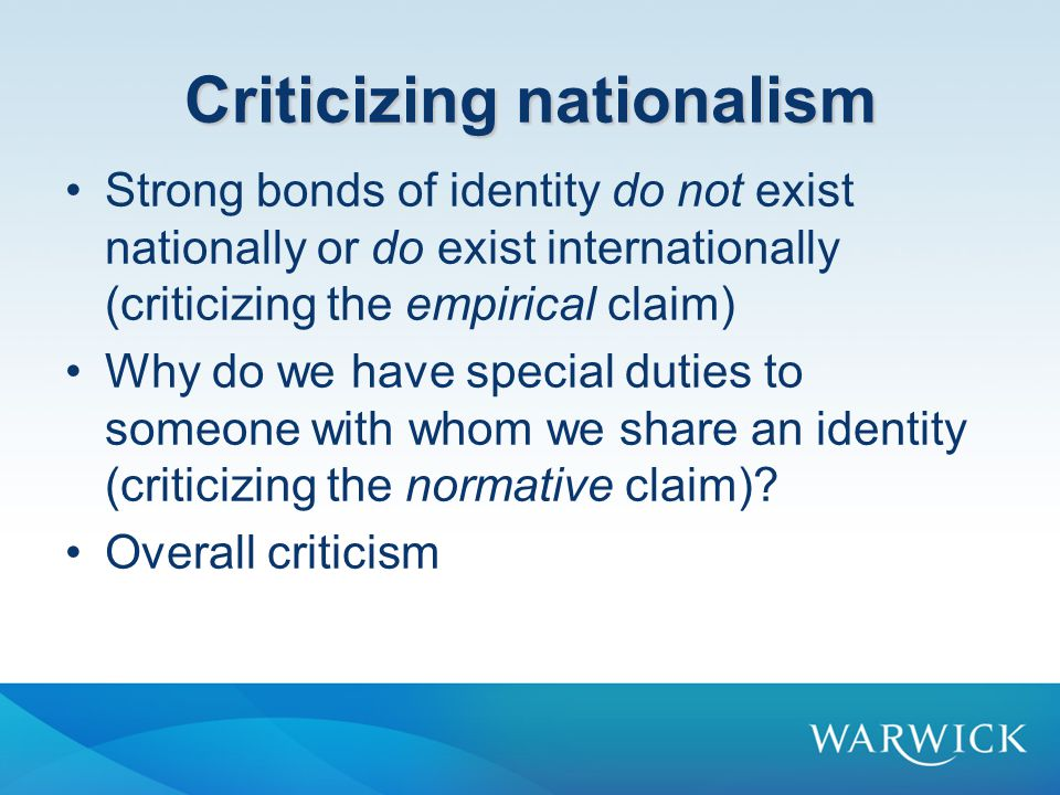 Conclusion Nationalism has a bad reputation, but takes many different forms.