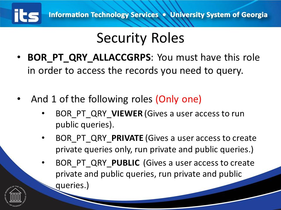 Security Roles BOR_PT_QRY_ALLACCGRPS: You must have this role in order to access the records you need to query.