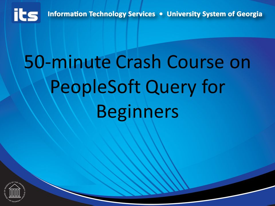 50-minute Crash Course on PeopleSoft Query for Beginners