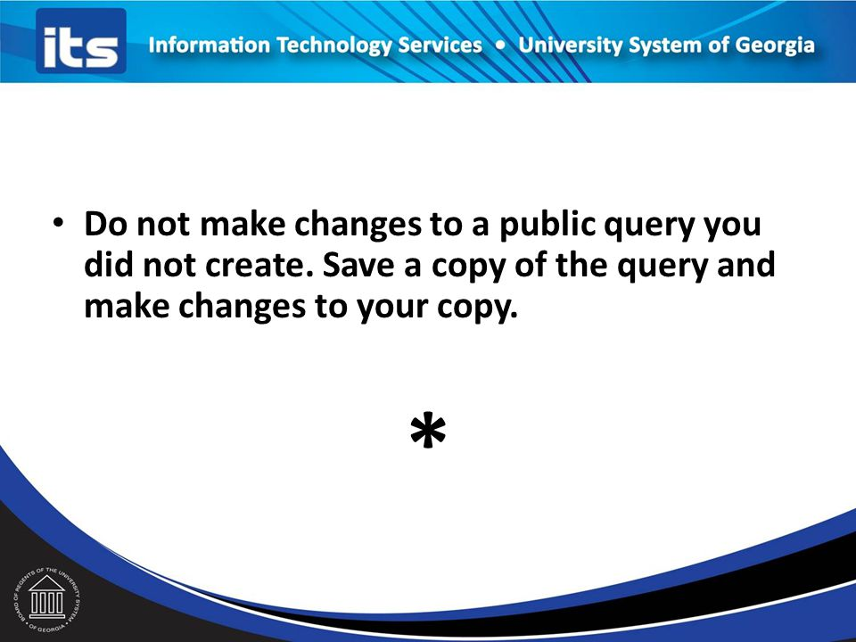 Do not make changes to a public query you did not create.