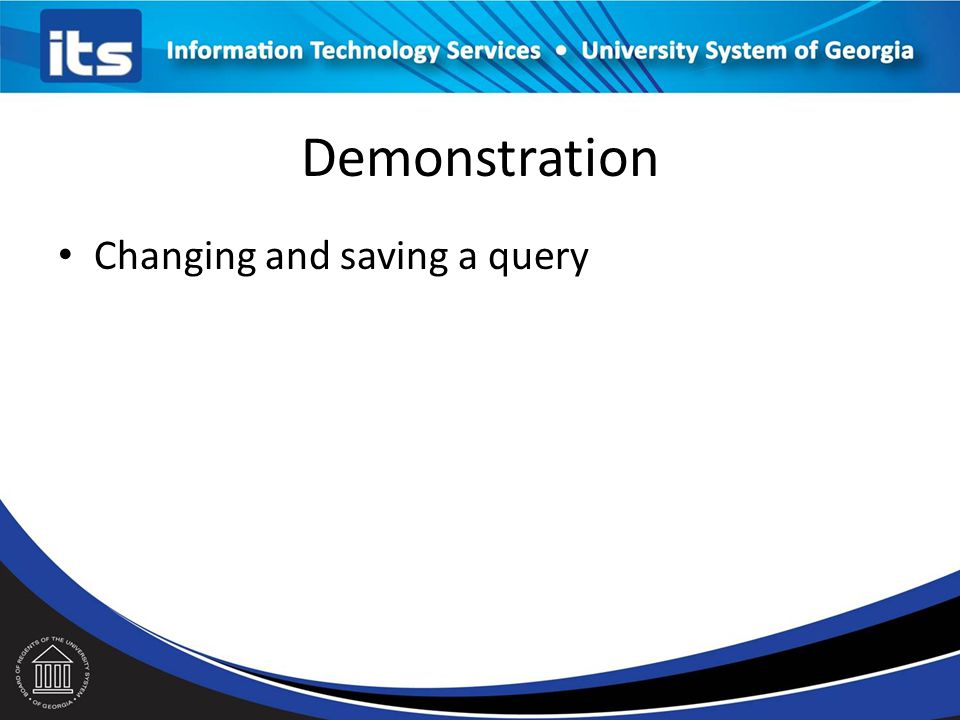 Demonstration Changing and saving a query