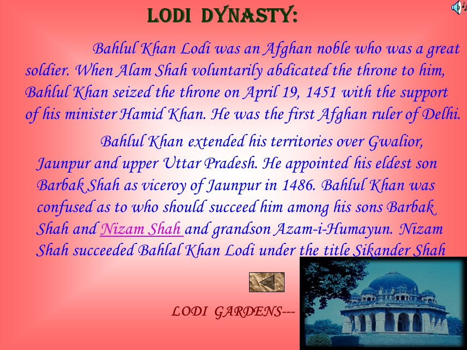 LODI DYNASTY: Bahlul Khan Lodi was an Afghan noble who was a great soldier.