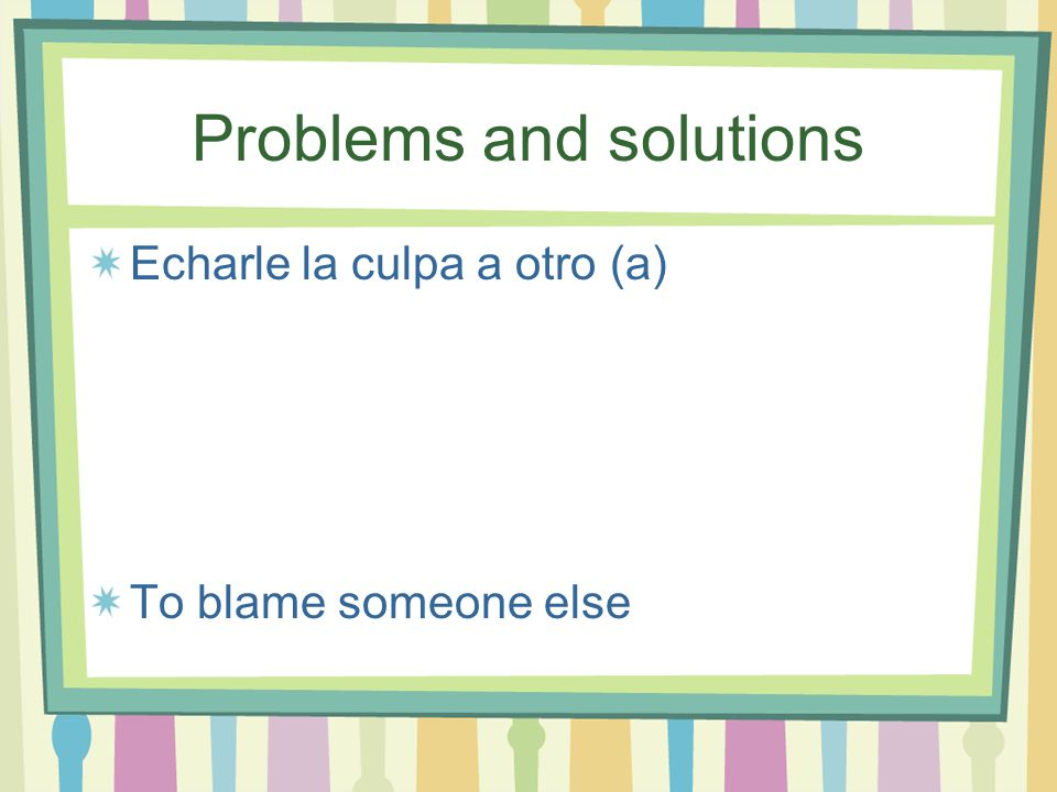 Problems and solutions Insultar To insult