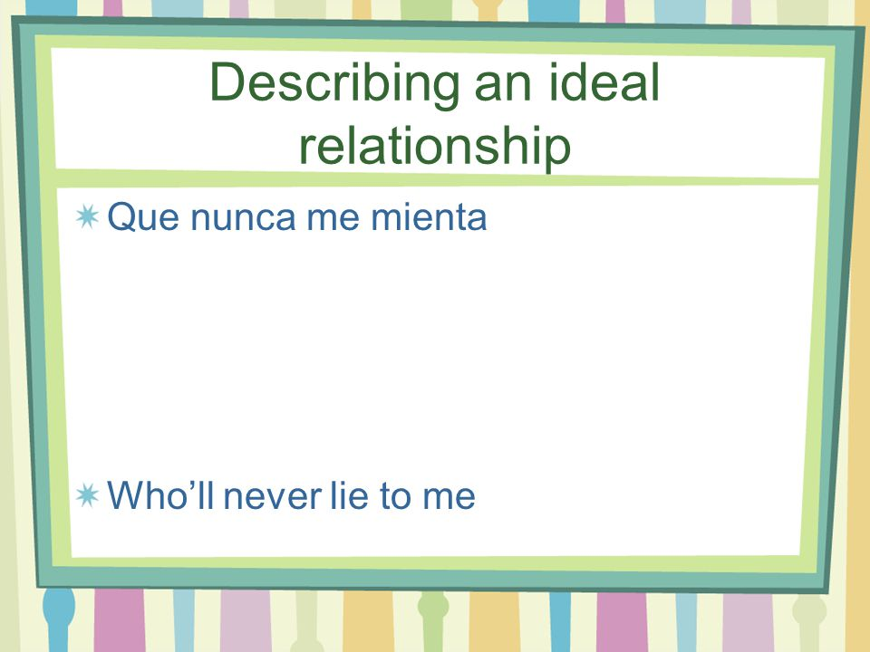 Describing an ideal relationship Que respete Who'll respect
