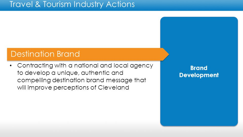 Introducing Seamless Cleveland Brand and destination development will improve the perceptions of Cleveland as a visitor destination and ultimately will increase its economic impact