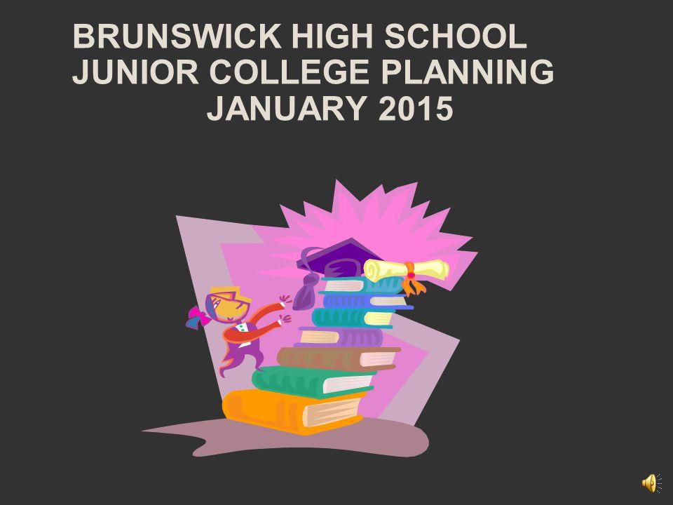 BRUNSWICK HIGH SCHOOL JUNIOR COLLEGE PLANNING JANUARY 2015