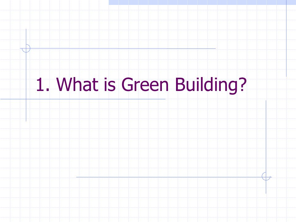 29 August 2001© WorldBuild Technologies Inc.4 What is Green Building.