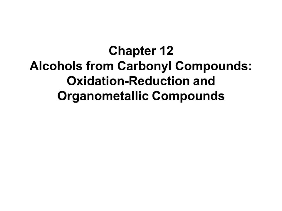 Chapter 122  Introduction  Several functional groups contain the carbonyl group  Carbonyl groups can be converted into alcohols by various reactions Structure of the Carbonyl Group  The carbonyl carbon is sp 2 hybridized and is trigonal planar  All three atoms attached to the carbonyl group lie in one plane