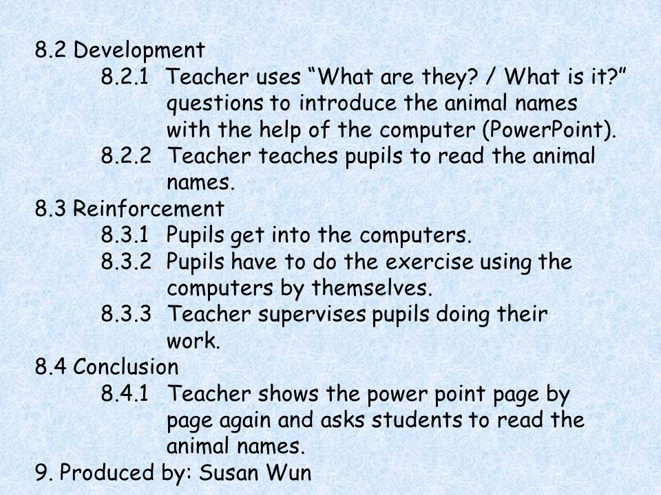 8.2 Development 8.2.1 Teacher uses What are they.