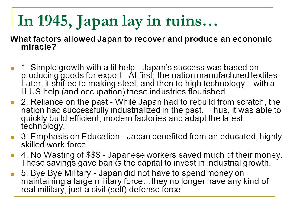 Economic Successes Between 1950 and 1970, Japan focused on technological products for export The zaibatsu companies that existed pre-war converted their war time construction strategies into producing consumer products  Ex.