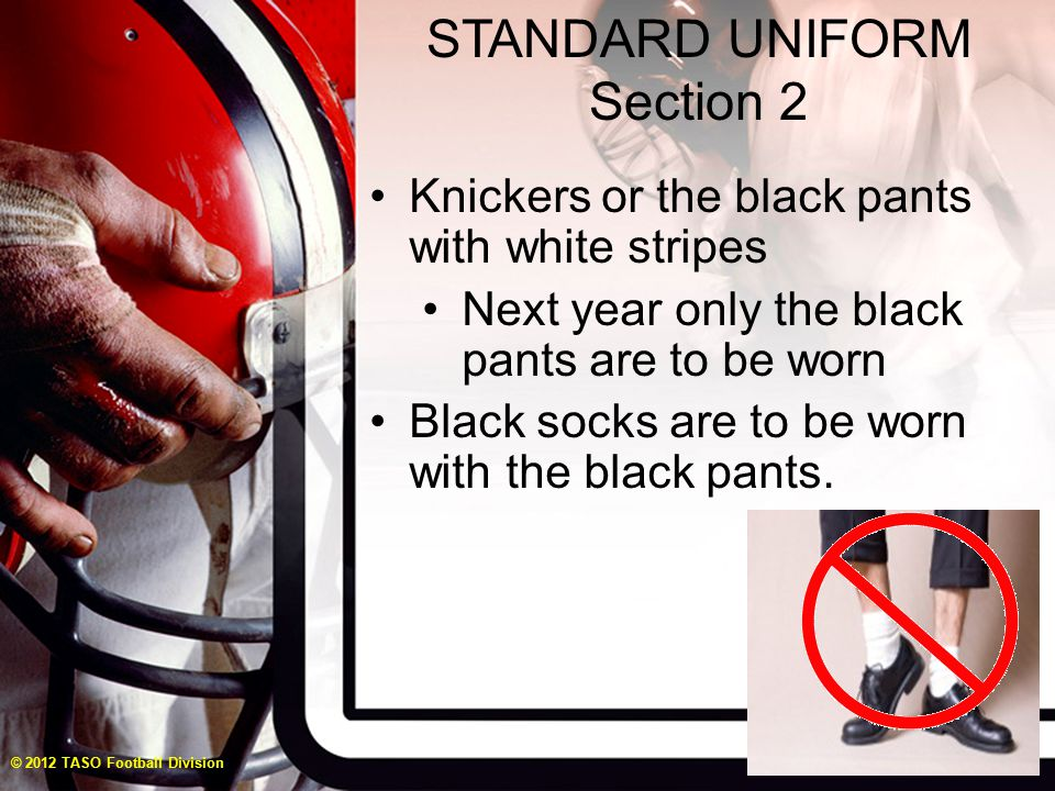 STANDARD UNIFORM Section 2 Position placards are allowed for varsity games as long as everyone on the crew wears them.