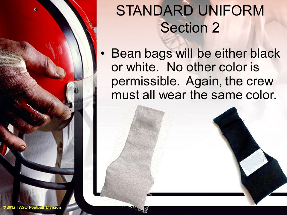 SUMMER UNIFORM Section 2 – Article 4 Black shorts worn for sub- varsity and scrimmages must be either: Men's walking / golf short length and should break above the knee, be solid black in color and have belt loops; OR © 2012 TASO Football Division