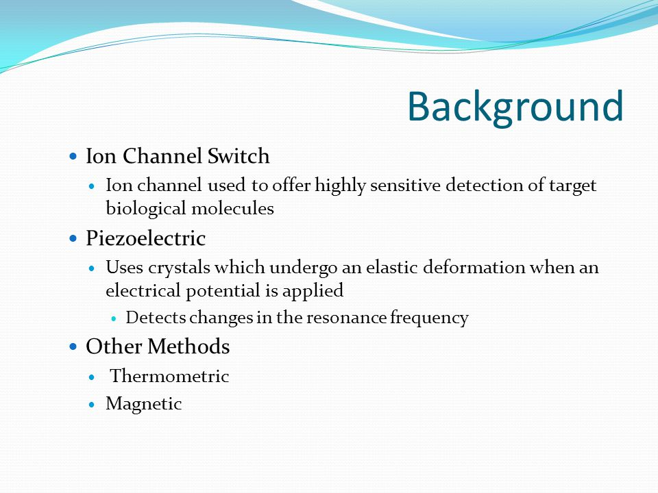 Types of Biosensors (Analytes) Enzyme Electrode Enzymes Enzymes are immobilised on the surface of an electrode Current is generated when enzyme catalyses Immunosensor Antibodies Detects change in mass when antibody binds to antigen DNA Sensor DNA Microbial Sensor Microbial Cells
