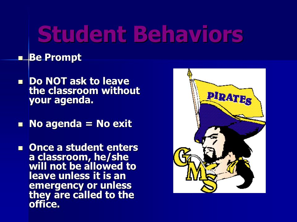 Student Behaviors Be Prepared Be Prepared –Have these materials with you EVERY DAY: Textbook Textbook Agenda Agenda Writing Utensil Writing Utensil Completed Assignment Completed Assignment Requesting to leave to get one of the required materials will result in being marked tardy for the class period.