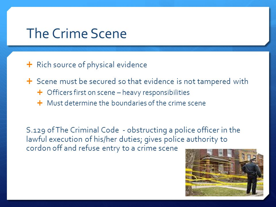 The Crime Scene The security of the scene falls under the coroner's authority in the following cases:  Sudden or unexpected deaths  Deaths of persons in custody  Deaths occurring in institutions  Deaths from violence  Suicides  Deaths occurring in a suspicious, unusual or unnatural manner