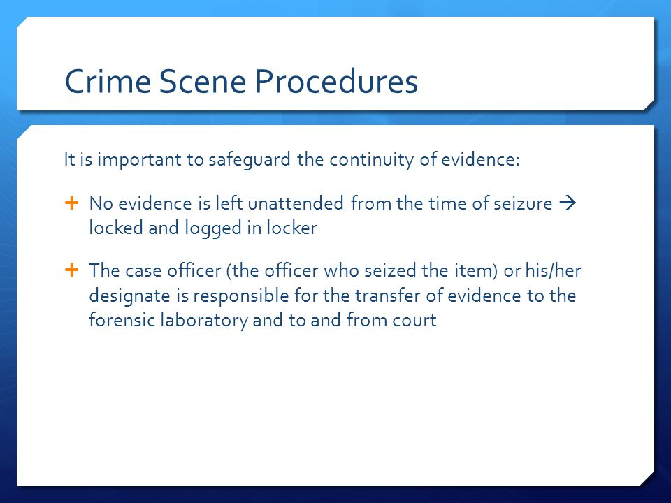 Processing Physical Evidence  Forensic scientist's job is to put the evidence together correctly like the pieces of a puzzle  Analysis of the evidence may involve biology, chemistry, physics, anthropology, geology and computer science  Often call on experts to give evidence in court