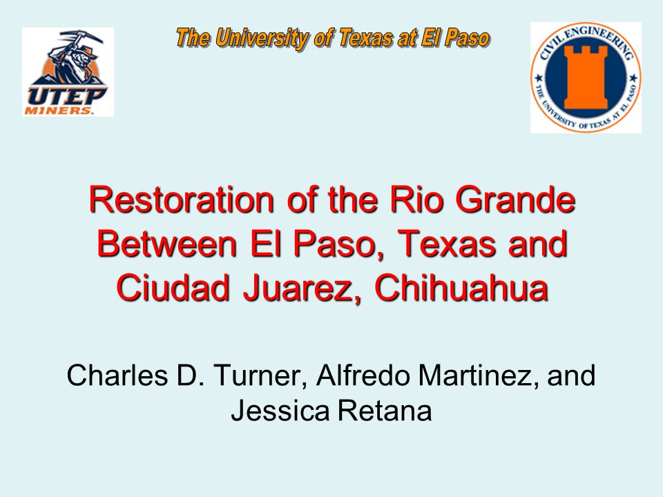 Project Summary The development and assessment of scenarios that would allow Rio Grande to remain wet through the year in the El Paso, Texas and Ciudad Juarez, Mexico The formation of a bi-national river restoration work group Provide a clear understanding of the hydrological and engineering conditions, institutional challenges, a biological inventory, and GIS maps of the study area