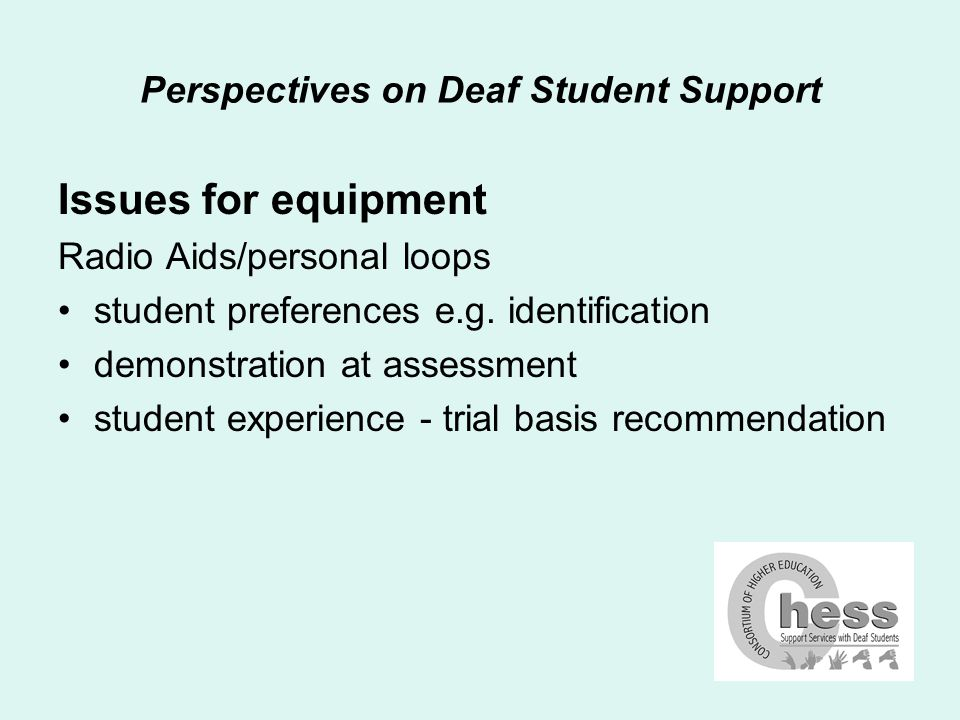 Perspectives on Deaf Student Support Issues in HEI provision Assessments extra time in exams – why.