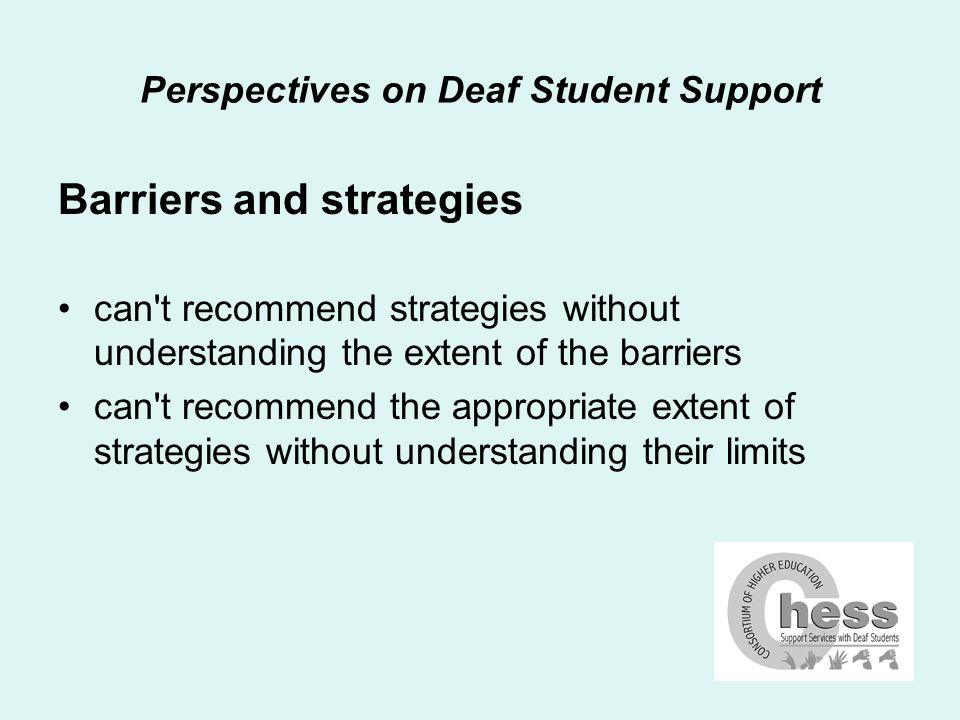 Perspectives on Deaf Student Support Barriers essentially one of communication education is delivered through communication media reading, writing, speaking and listening cultural