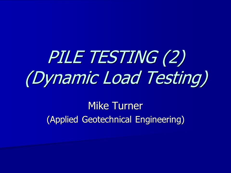 Types of load testing You will recall that we highlighted: Static load testing Static load testing Maintained Load (ML) Maintained Load (ML) Constant Rate of Penetration (CRP) Constant Rate of Penetration (CRP) Dynamic load testing Dynamic load testing
